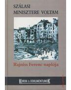 Szálasi minisztere voltam - Sipos Péter