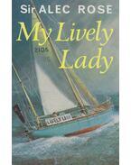 My lively lady (dedikált) - Sir Alec Rose