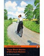 Three Short Stories of Sherlock Holmes - Sir Arthur Conan Doyle, John Escott