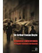 KISVÁROSI LIDÉRCNYOMÁS és egyéb rejtelmes történetek - Sir Arthur Conan Doyle