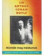 Múmiák meg médiumok - Sir Arthur Conan Doyle