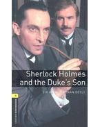 Sherlock Holmes and the Duke's Son - Stage 1 - Sir Arthur Conan Doyle