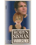 Vadidegenek - Sisman, Robyn