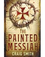 The Painted Messiah - SMITH, CRAIG