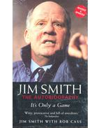 Jim Smith The Autobiography – It's Only a Game - SMITH, JIM – CASS, BOB