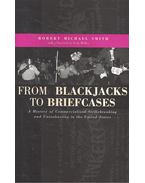 From Blackjacks to Briefcases - SMITH, ROBERT MICHAEL