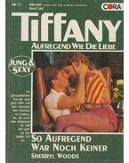 Tiffany - So aufregend war noch keiner - Woods, Sherryl