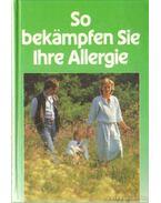 So bekämpfen Sie Ihre Allergie