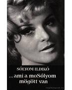 ...ami a moSólyom mögött van - Sólyom Ildikó