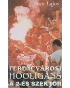 Ferencvárosi Hooligans - Som Lajos