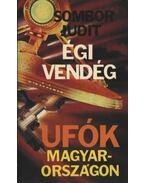 Égi vendég - Ufók Magyarországon - Sombor Judit