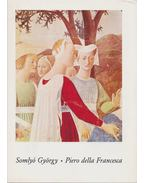 Piero della Francesca - Somlyó György