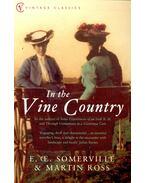 In the Vine Country - SOMMERVILLE, E, Oe, - ROSS, MARTIN