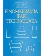 Finomkerámiaipari technológia - Somodi Zsuzsanna, Pálffy András, Dr. Kámory Lajos