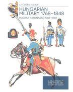 Hungarian Military 1768-1848 - Somogyi Győző