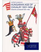 Magyar lovagkor 1301-1456 - Hungarian age of chivalry 1301-1456 - Somogyi Győző