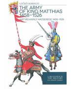 Mátyás király hadserege 1458-1526 - The army of King Matthias 1458 - 1526 - Somogyi Győző