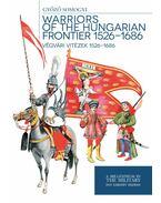 Végvári vitézek 1526 - 1686 - Somogyi Győző