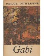 Gabi (dedikált) - Somogyi Tóth Sándor