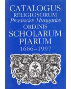 Catalogus religiosorum Provinciae Hungariae Ordinis Scholarum Piarum 1666-1997 - Somorjai Ádám OSB , Zombori István