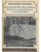 Vízfüggönyös fólia sátrak építése és hasznosítása a házikertben (dedikált) - Somos András, Turi István