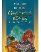 Gyógyító kövek könyve - Sonja Heider
