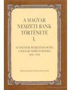 A Magyar Nemzeti Bank Története I. 1816-1924 - Soós László, Kövér György, Pogány Ágnes, Péteri György, Pécsi Vera