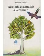 Az életfa és a madár a kerámián - Soproni Olivér