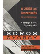 A 2008-as összeomlás és következményei - Soros György