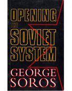 Opening the Soviet System - Soros György