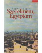Szerelmem, Egyiptom - Soueif, Ahdaf