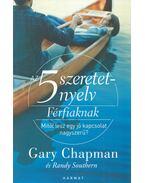 Az 5 szeretetnyelv férfiaknak -  SOUTHERN, RANDY, Gary Chapman