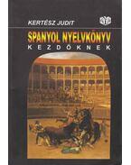 Spanyol nyelvkönyv kezdőknek I-II. - Kertész Judit