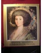 Spanyol mesterek Zurbarántól Goyáig - H. Takács Marianna