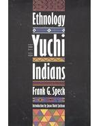 Ethnology of the Yuchi Indians - SPECK, FRANK G,