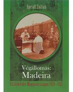 Végállomás: Madeira - Speidl Zoltán