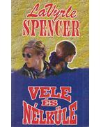 Vele és nélküle - Spencer, LaVyrle