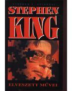 Stephen King elveszett művei - Spignesi, Stephen J.