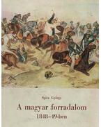 A magyar forradalom 1848-49-ben - Spira György