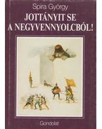 Jottányit se a negyvennyolcból! - Spira György