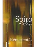 Kémjelentés - Spiró György