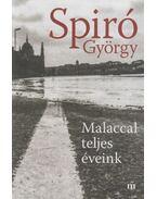 Malaccal teljes éveink (dedikált) - Spiró György