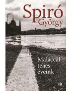 Malaccal teljeséveink - Spiró György