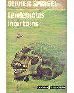 Lendemains Incertains - SPRIGEL, OLIVIER