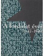 A fordulat évei, 1947-1949 - Standeisky Éva, Kozák Gyula, Pataki Gábor, Rainer M. János