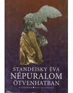 Népuralom ötvenhatban - Standeisky Éva