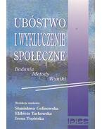 Ubóstwo i wykluczenie spoleczne - Stanislawa Golinowska, Elzbieta Tarkowska, Irena Topinska