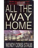 All The Way Home - Staub, Wendy Corsi