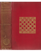 The Chess-Player's Handbook. A Popular And Scientific Introduction To The Game of Chess. New Edition, With An Alphabetical List Of All The Principal Openings by R. F. Green. - Staunton, Howard