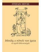Mindig a nőnek van igaza és egyéb bölcsességek - Stefan Heym
